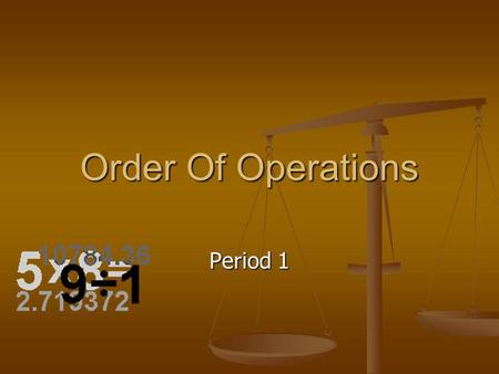 Order Of Operations Period 1 Definition Definition An order of numbers that go by the rules of: ParenthesesExponents Multiplication & Division (Left.