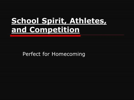 School Spirit, Athletes, and Competition Perfect for Homecoming.
