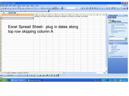 Excel Spread Sheet- plug in dates along top row skipping column A.