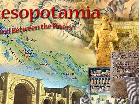 Sumer 3000 B.C.E. The Sumerians began to form large city-states in southern Mesopotamia The names of these cities speak from a distant and foggy past: