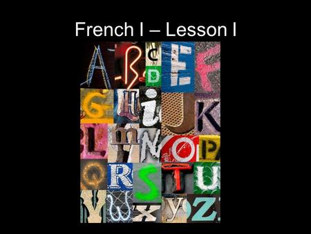 French I – Lesson I.