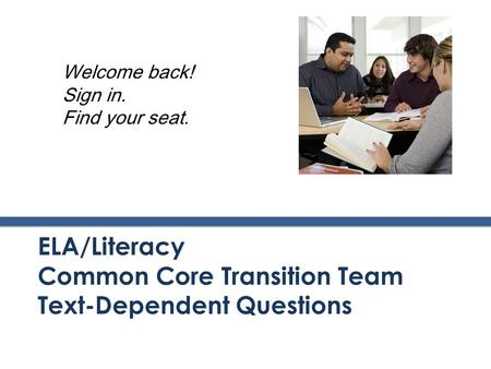 ELA/Literacy Common Core Transition Team Text-Dependent Questions