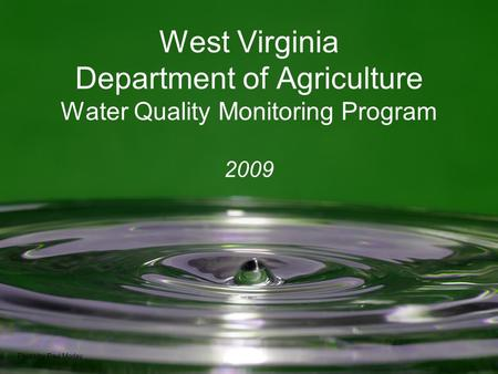 West Virginia Department of Agriculture Water Quality Monitoring Program 2009 Photo by Paul Morley.