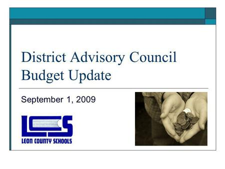 District Advisory Council Budget Update September 1, 2009.