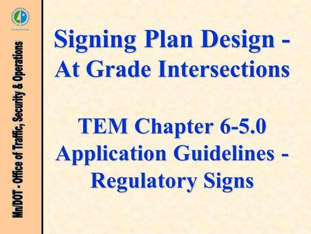 Signing Plan Design - At Grade Intersections TEM Chapter 6-5.0 Application Guidelines - Regulatory Signs.