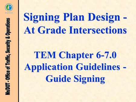 Signing Plan Design - At Grade Intersections TEM Chapter 6-7.0 Application Guidelines - Guide Signing.