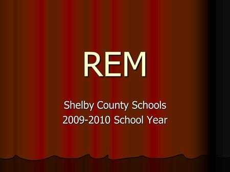 REM Shelby County Schools 2009-2010 School Year. Current Federal/State Law No Child Left Behind (NCLB) No Child Left Behind (NCLB) Reauthorization of.