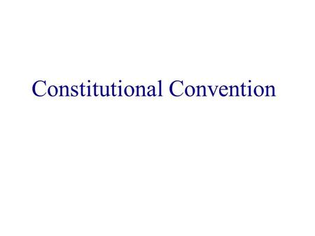 Constitutional Convention. Purpose of the Constitutional Convention The goal was to revise the Articles of Confederation. It was quickly decided to replace.