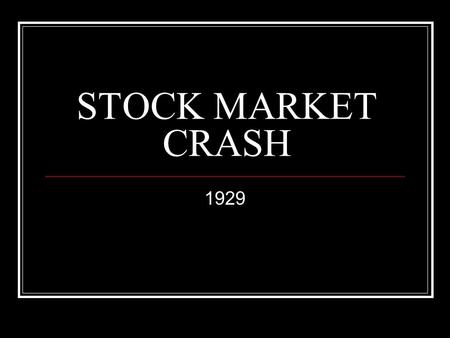 STOCK MARKET CRASH 1929. The Crash BEGINS Oct. 21, 1929- Stock market plunged, brokers made margin calls, customers put stocks up for sale Oct. 24 (Black.