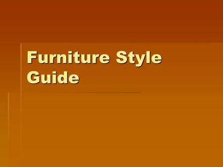 Furniture Style Guide.