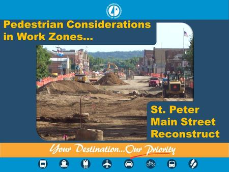 Pedestrian Considerations in Work Zones… St. Peter Main Street Reconstruct.