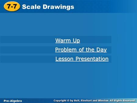 7-7 Scale Drawings Warm Up Problem of the Day Lesson Presentation