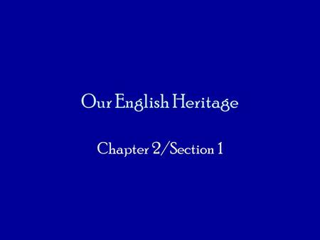 Our English Heritage Chapter 2/Section 1.