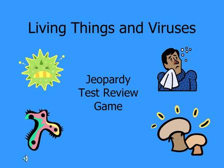 Living Things and Viruses