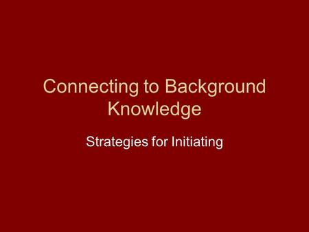 Connecting to Background Knowledge Strategies for Initiating.