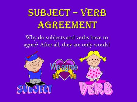 Subject – Verb Agreement