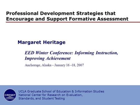 1/20 Professional Development Strategies that Encourage and Support Formative Assessment Margaret Heritage EED Winter Conference: Informing Instruction,