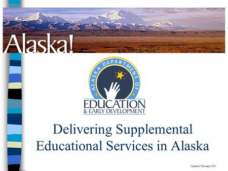 Delivering Supplemental Educational Services in Alaska Updated February 2010.
