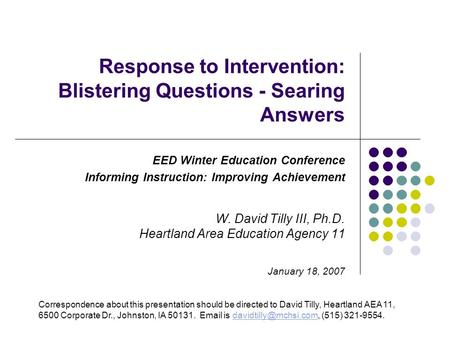 Response to Intervention: Blistering Questions - Searing Answers EED Winter Education Conference Informing Instruction: Improving Achievement W. David.