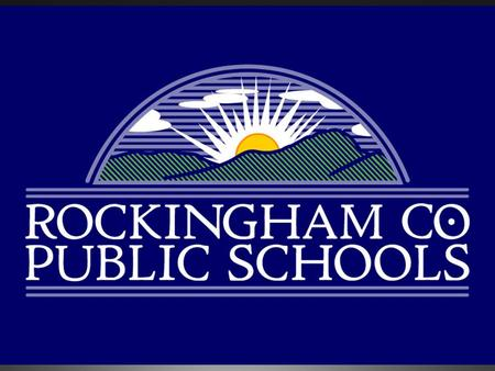 School Board Approved Budget: FY 2012-13 Submitted to Board of Supervisors for Approval Rockingham County Public Schools March 28, 2012 Slide 2.