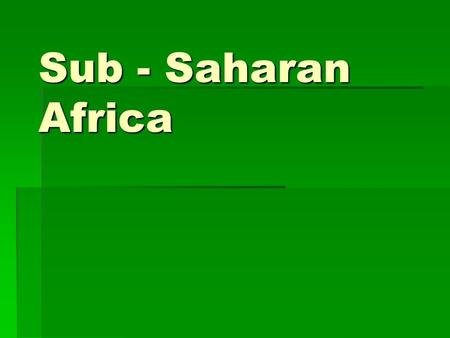 Sub - Saharan Africa. Leading countries of the area GDP GDP South Africa South Africa Gabon Gabon Botswana Botswana.