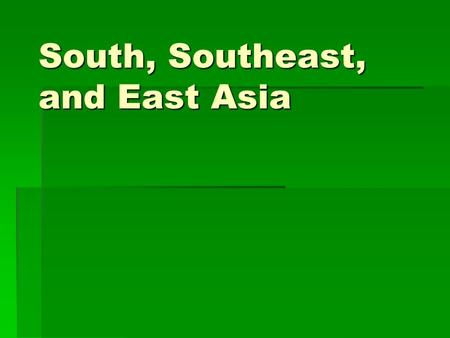 South, Southeast, and East Asia