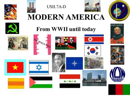 MODERN AMERICA From WWII until today USII.7A-D. USII.7A.
