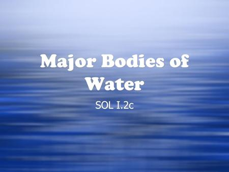 Major Bodies of Water SOL I.2c.