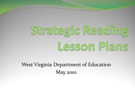 West Virginia Department of Education May 2010. Why this webinar? To provide additional guidance … To provide additional models … To help you revise your.