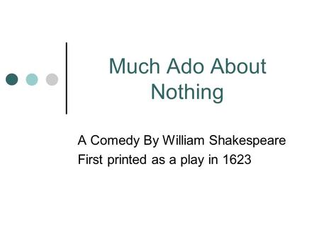Much Ado About Nothing William Shakespeare Ppt Video Online Download