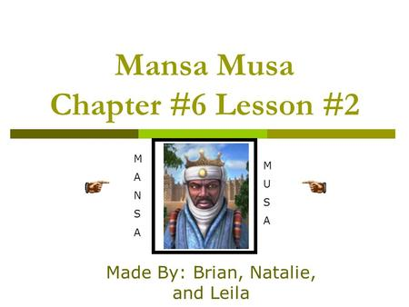 Mansa Musa Chapter #6 Lesson #2
