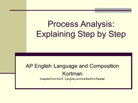 Process Analysis: Explaining Step by Step