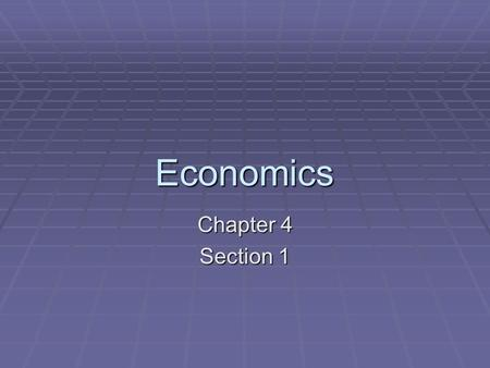 Economics Chapter 4 Section 1.