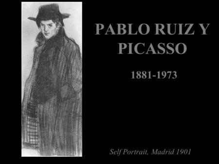 PABLO RUIZ Y PICASSO Self Portrait, Madrid 1901