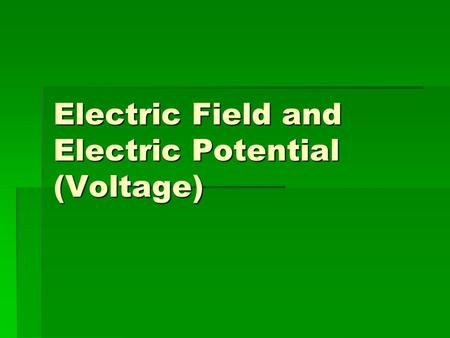 Electric Field and Electric Potential (Voltage). Electric Field Any charged object has an invisible field around it. Any charged object has an invisible.