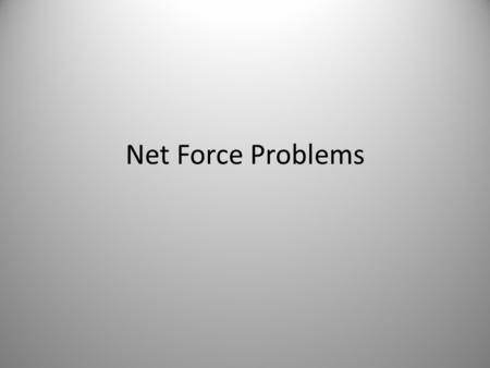 Net Force Problems.