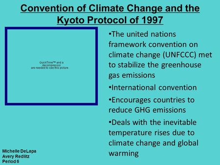 Convention of Climate Change and the Kyoto Protocol of 1997 The united nations framework convention on climate change (UNFCCC) met to stabilize the greenhouse.