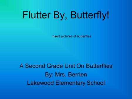 Flutter By, Butterfly! A Second Grade Unit On Butterflies