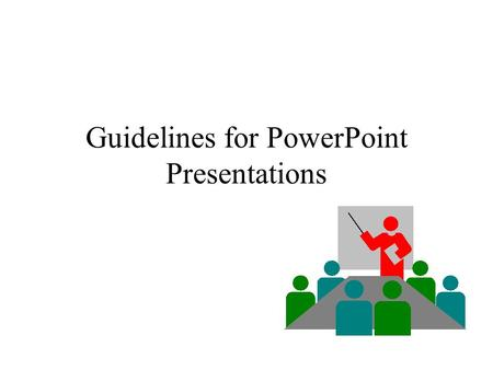 Guidelines for PowerPoint Presentations