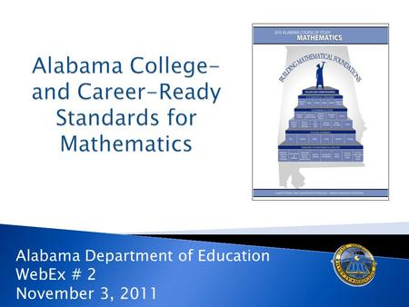 Alabama Department of Education WebEx # 2 November 3, 2011.