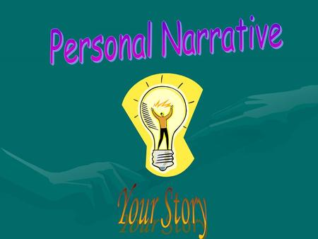 Objectives To understand how to write a personal narrative.To understand how to write a personal narrative. To identify the elements of the writing process.To.