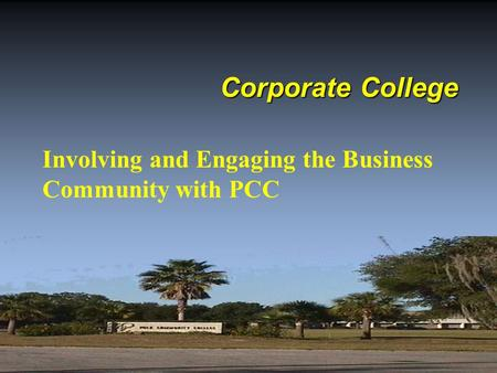 Corporate College Involving and Engaging the Business Community with PCC.