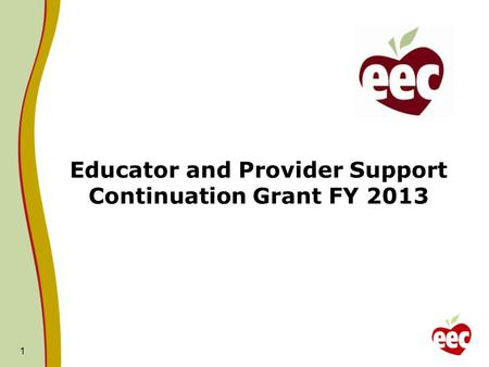 1 Educator and Provider Support Continuation Grant FY 2013.