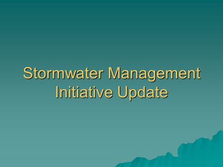 Stormwater Management Initiative Update. ODOTs Goal Develop a streamlined stormwater runoff treatment program to: Develop a streamlined stormwater runoff.