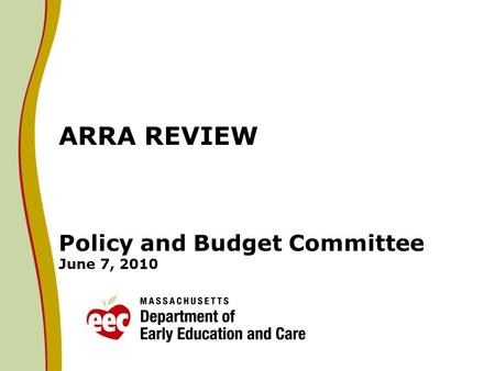 ARRA REVIEW Policy and Budget Committee June 7, 2010.