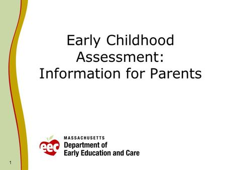 1 Early Childhood Assessment: Information for Parents.