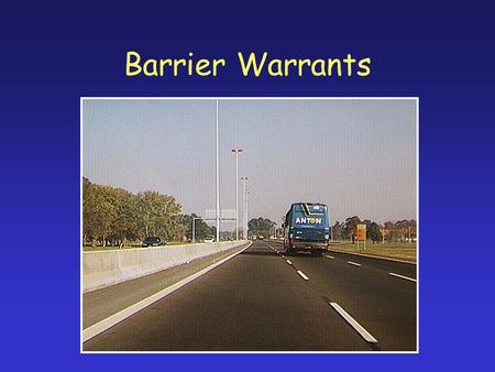 Barrier Warrants. Potential Hazards –Bridge Abutments/Piers/Approach Railing –Large Drainage Structures –Non-Breakaway Sign and Luminaire Supports –Embankments.
