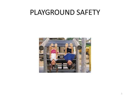 PLAYGROUND SAFETY 1. 2 Why is playground safety so important? 76% of injuries to children occur on public playgrounds 44% of all injuries are caused by.