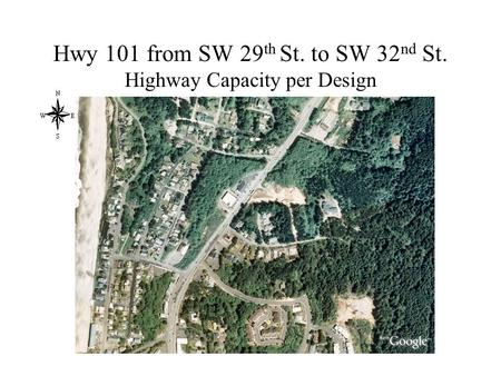 Hwy 101 from SW 29 th St. to SW 32 nd St. Highway Capacity per Design.