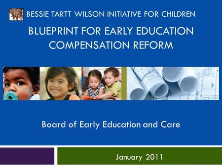 Child care is not childs play the economic impact of the child care bessie tartt wilson initiative for children blueprint for early education compensation reform january 2011 board of malvernweather Gallery